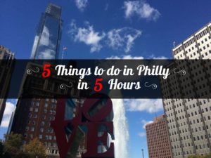 5 things to do in Philly in 5 Hours