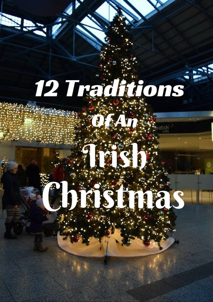 Irish Christmas Traditions.12 Traditions Of An Irish Christmas The Geocaching Junkie