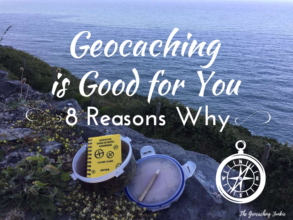 The Geocaching Junkie: Geocaching is good for you - 8 reasons why