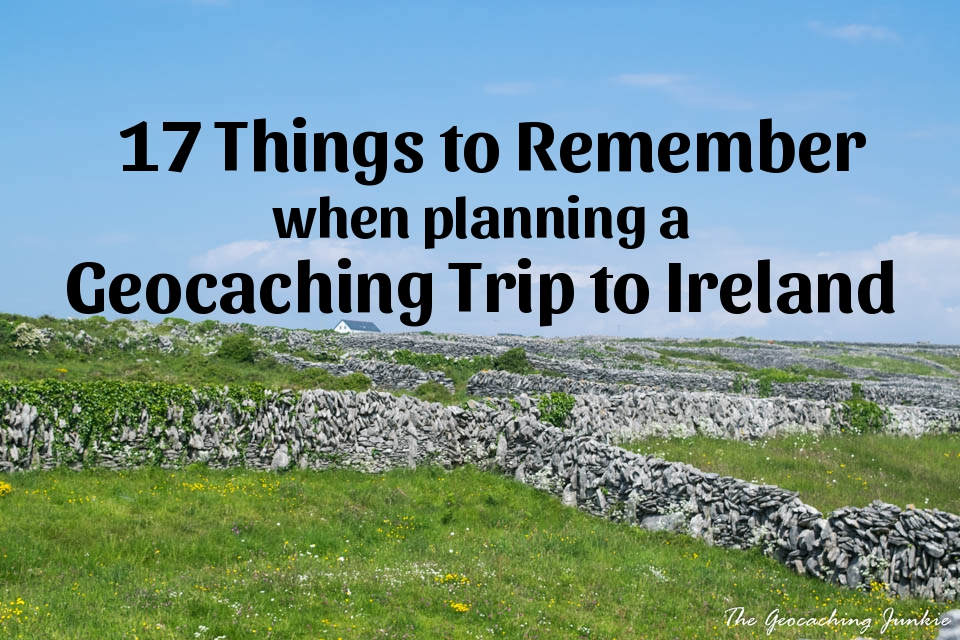 17 tips for planning a geocaching trip to Ireland