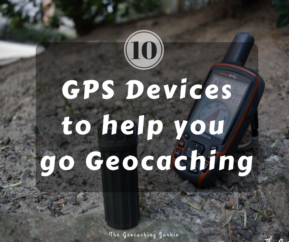 The Geocaching Junkie: 10 GPS devices to help you go geocaching