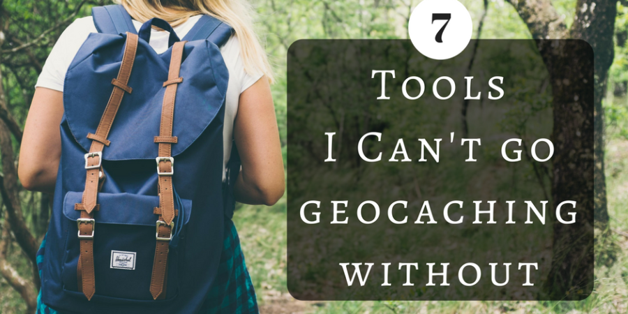 7 tools i can't go geocaching without | the geocaching junkie – the